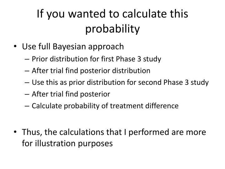 If you wanted to calculate this probability