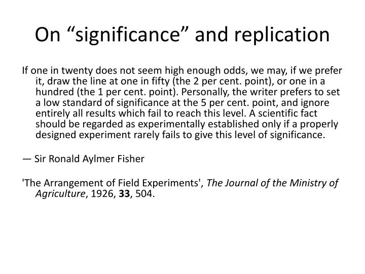 "On ""significance"" and replication"