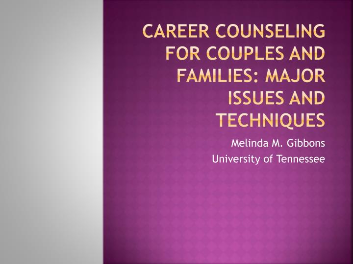 Career counseling for couples and families major issues and techniques