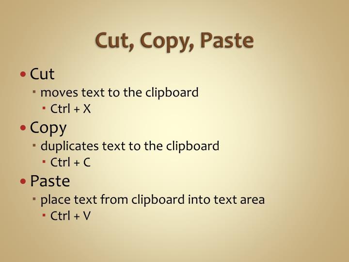 Cut, Copy, Paste