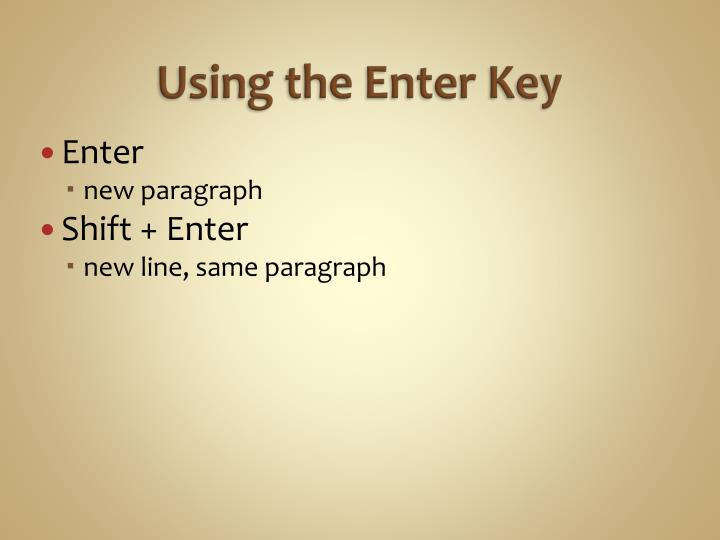 Using the Enter Key