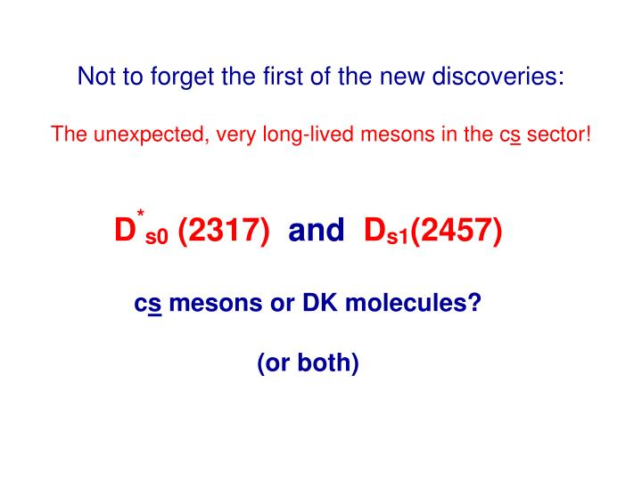 Not to forget the first of the new discoveries:
