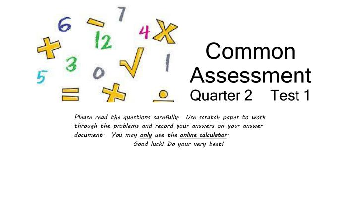 Common assessment quarter 2 test 1