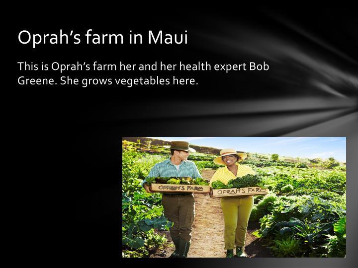 Oprah's farm in Maui