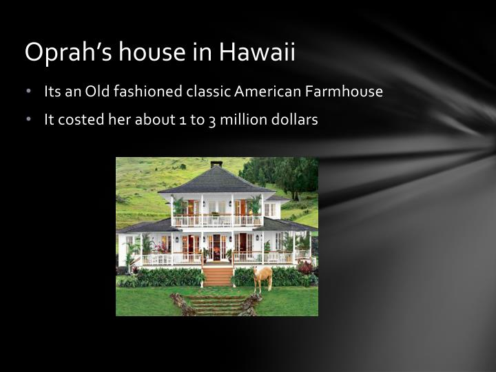 Oprah's house in Hawaii