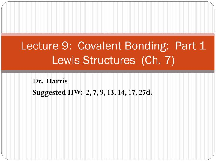 Lecture 9 covalent bonding part 1 lewis structures ch 7
