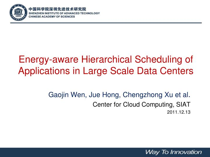 Energy aware hierarchical scheduling of applications in large scale data centers