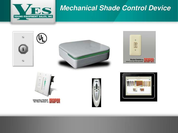 Mechanical Shade Control Device