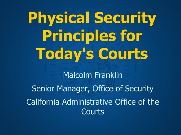 Physical security principles for today s courts