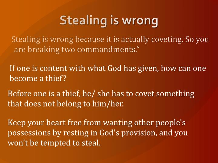 Stealing is wrong