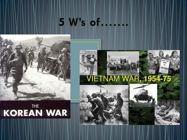 5 W's of…….