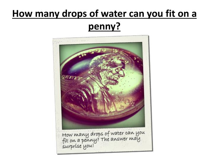 How many drops of water can you fit on a penny?