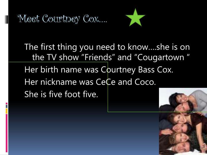 Meet Courtney Cox….