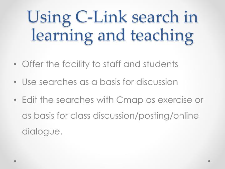 Using C-Link search in learning and teaching