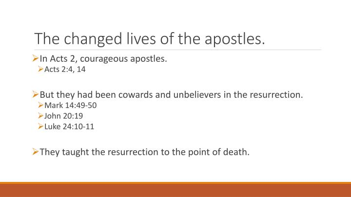 The changed lives of the apostles.