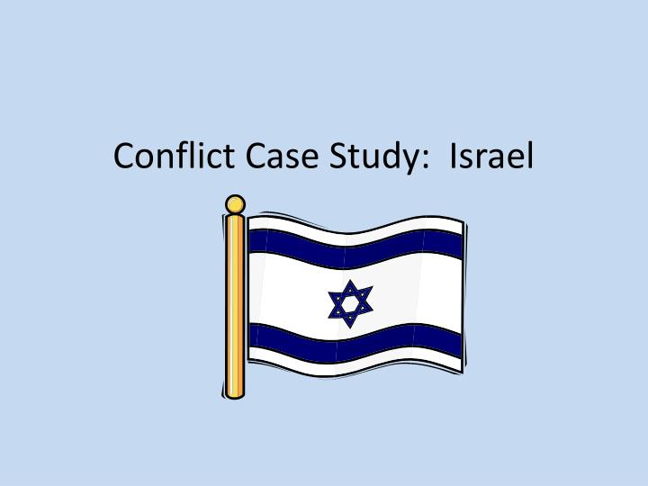 Conflict case study israel