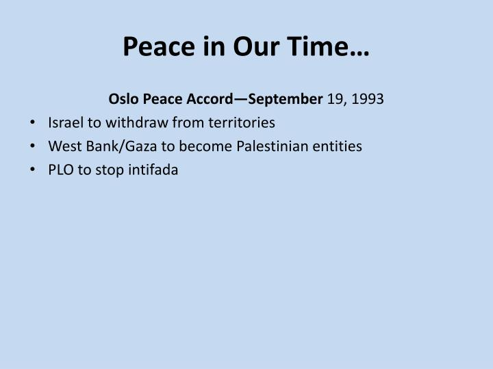 Peace in Our Time…