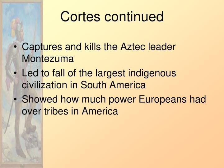 Cortes continued
