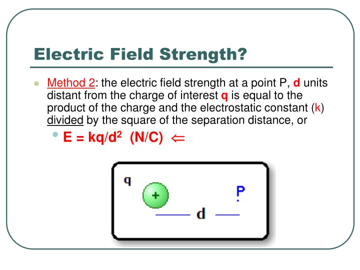 Electric Field Strength?