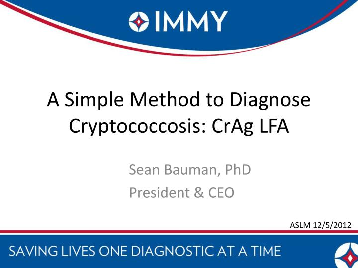A simple method to diagnose cryptococcosis crag lfa