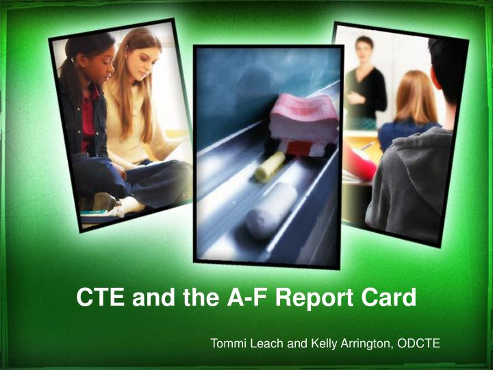 Cte and the a f report card