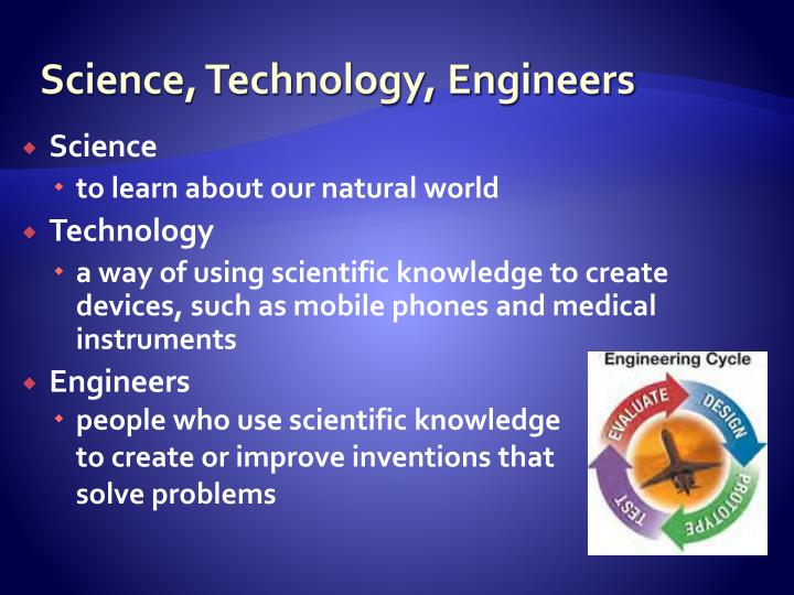 Science, Technology, Engineers
