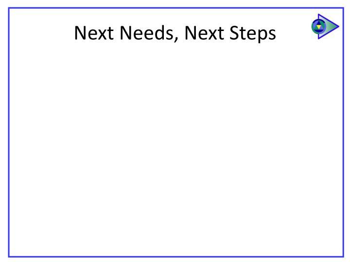 Next Needs,