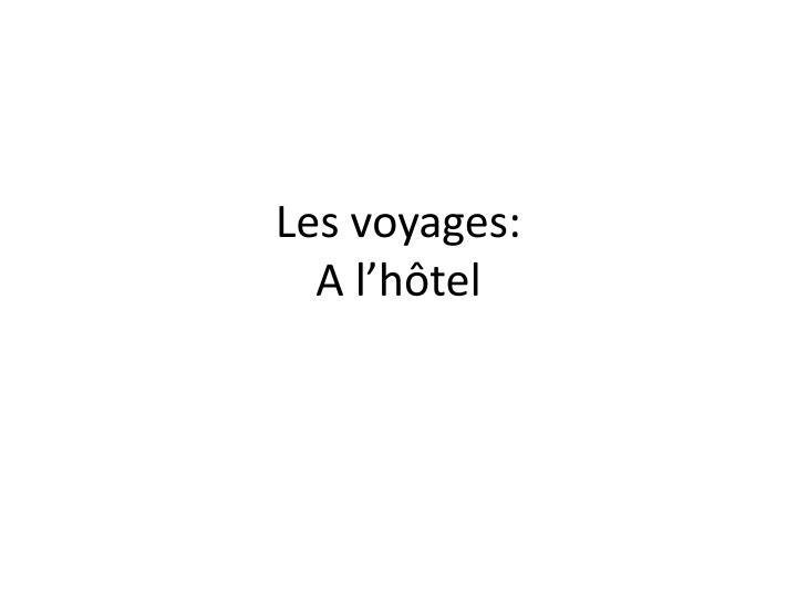 Les voyages: