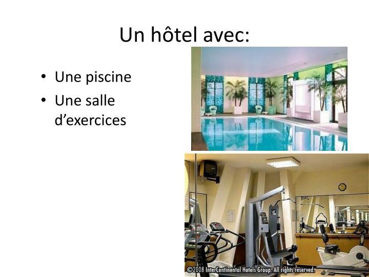 Un hôtel avec: