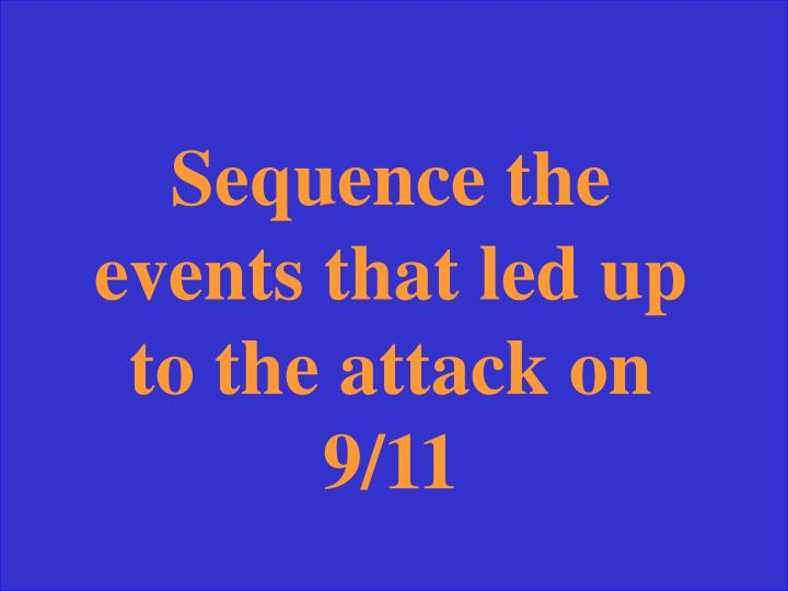 Sequence the events that led up to the attack on 9/11