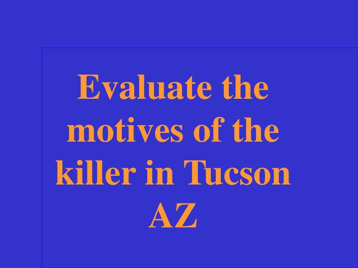 Evaluate the motives of the killer in Tucson AZ
