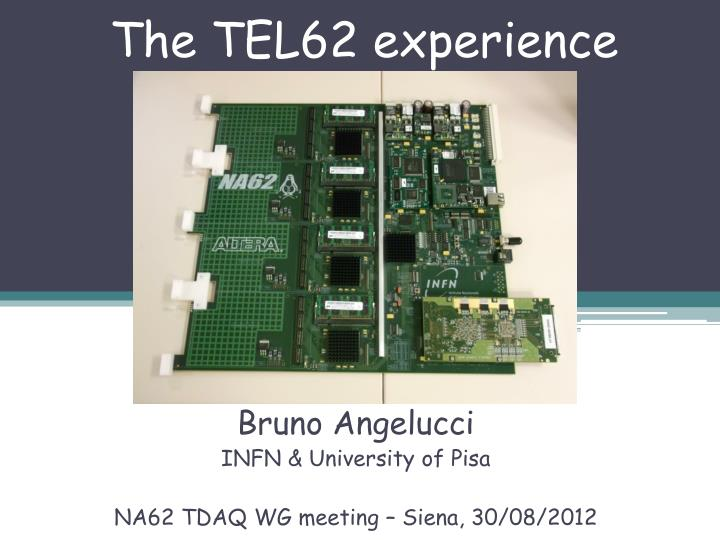 The TEL62 experience