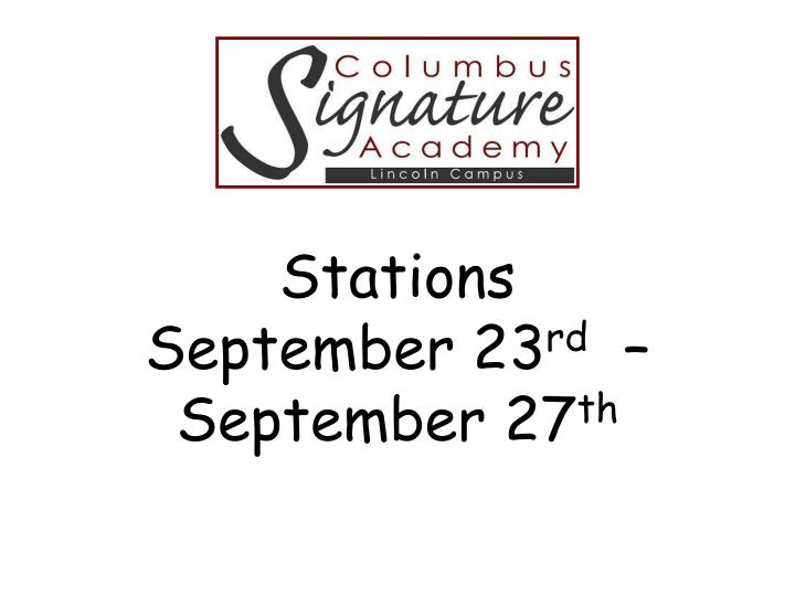 Stations september 23 rd september 27 th