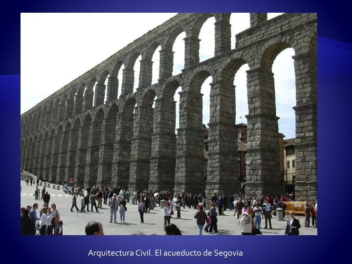 Arquitectura Civil. El acueducto de Segovia