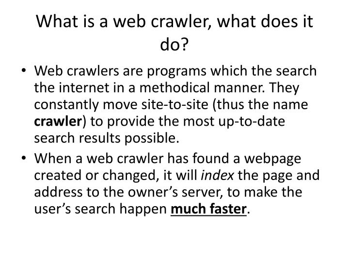 What is a web crawler, what does it do?