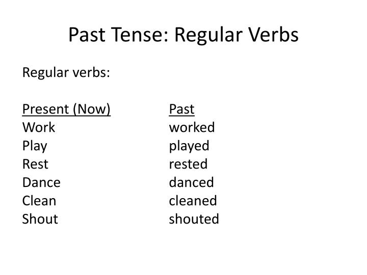 Past Tense: Regular Verbs