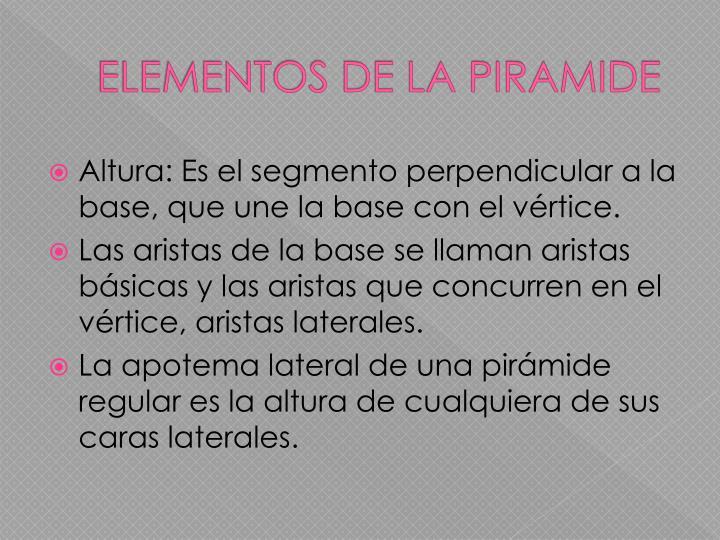 ELEMENTOS DE LA PIRAMIDE