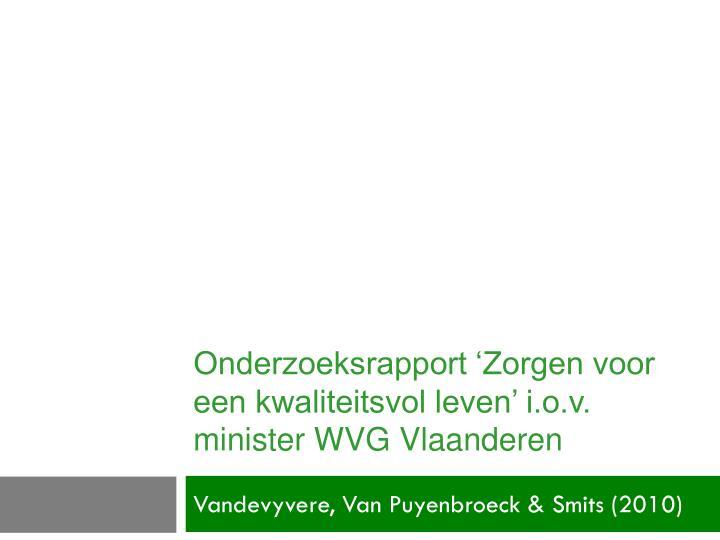 Onderzoeksrapport 'Zorgen voor een kwaliteitsvol leven' i.o.v. minister WVG Vlaanderen