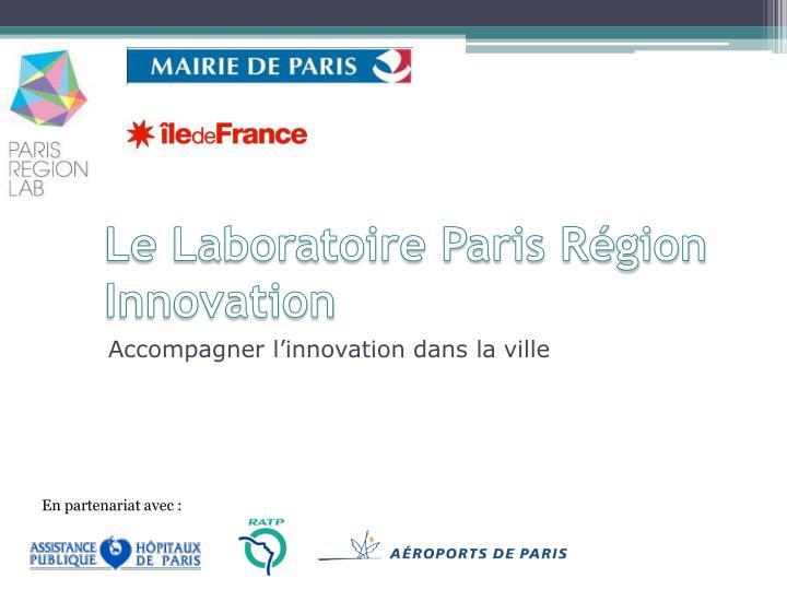 Le Laboratoire Paris Région Innovation
