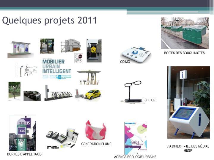 Quelques projets 2011