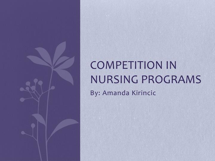 Competition in nursing programs