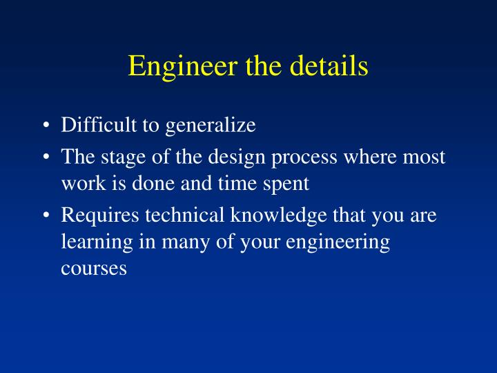 Engineer the details