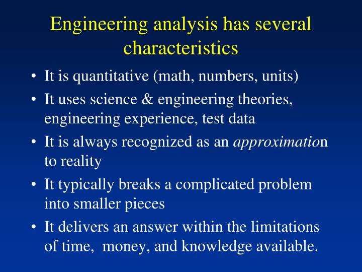 Engineering analysis has several characteristics