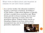 what type of education and training is needed to get into your career