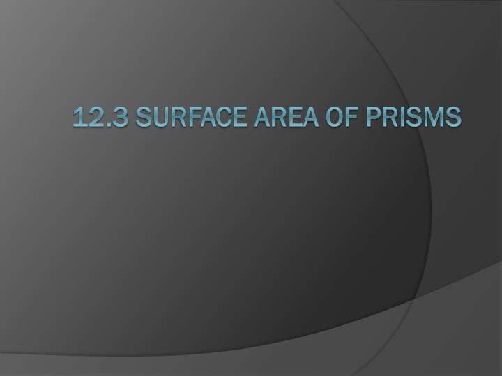 12.3 Surface area of Prisms