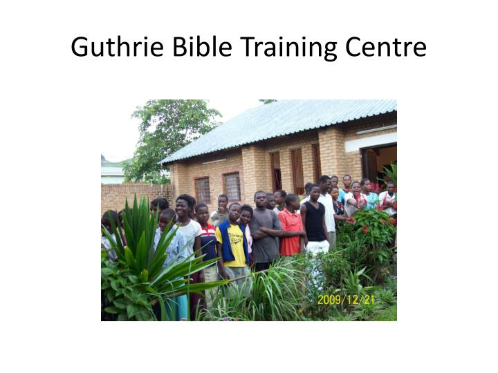 Guthrie Bible Training Centre