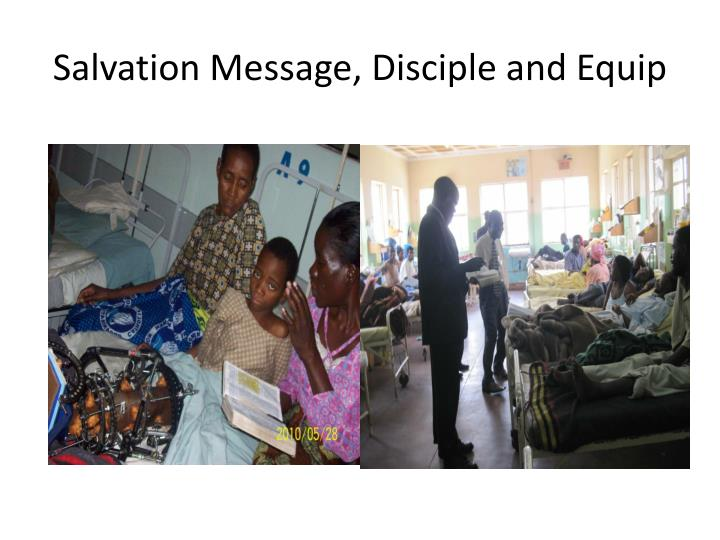 Salvation Message, Disciple and Equip