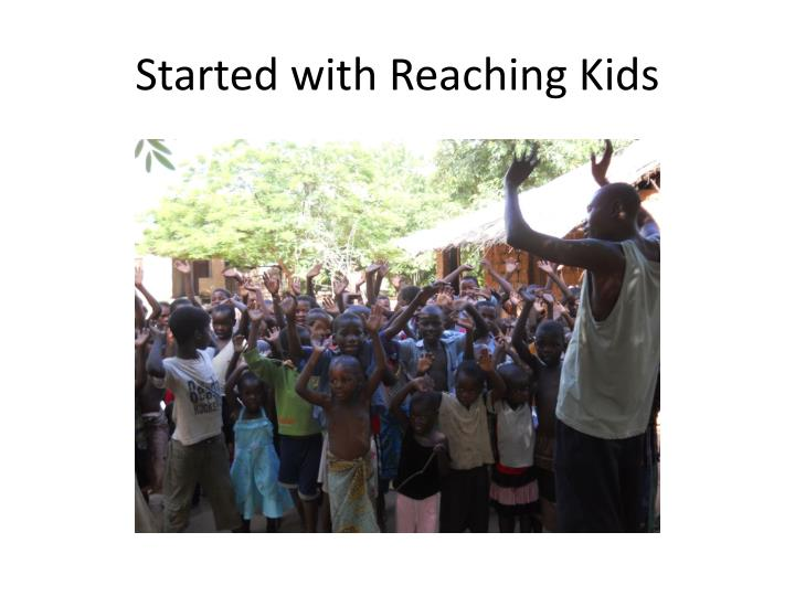 Started with Reaching Kids