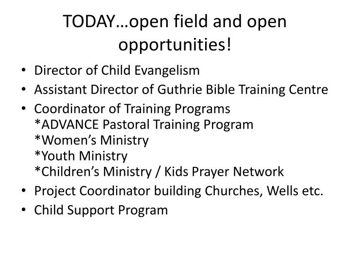 TODAY…open field and open opportunities!