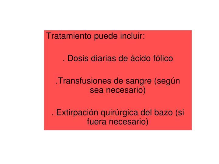 Tratamiento puede incluir: